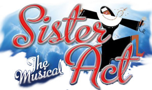 """Sister Act: The Musical"" at Centre Stage @ Center Stage Theatre 