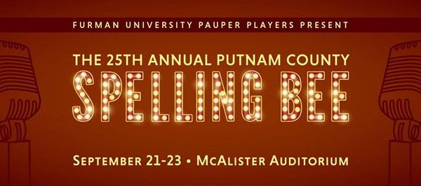 Furman University Pauper Players Present 'The 25th Annual Putnam County Spelling Bee' @ Furman University -McCallister Auditorium
